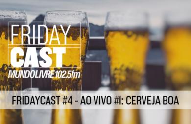 fridaycast #4 é sobre cerveja boa o primeiro gravado ao vivo e disponibilizado na integra