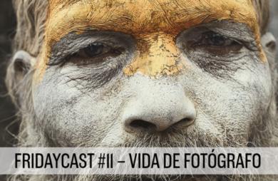 fridaycast #11 vida de fotógrafo com o convidado rafael saes