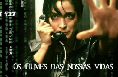 fridaycast #27 os filmes das nossas vidas