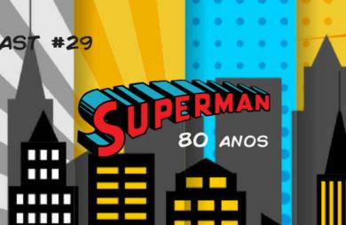 fridaycast #29 80 anos de superman podcast