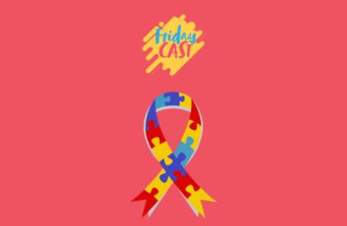 fridaycast #73 transtorno do espectro autista TEA